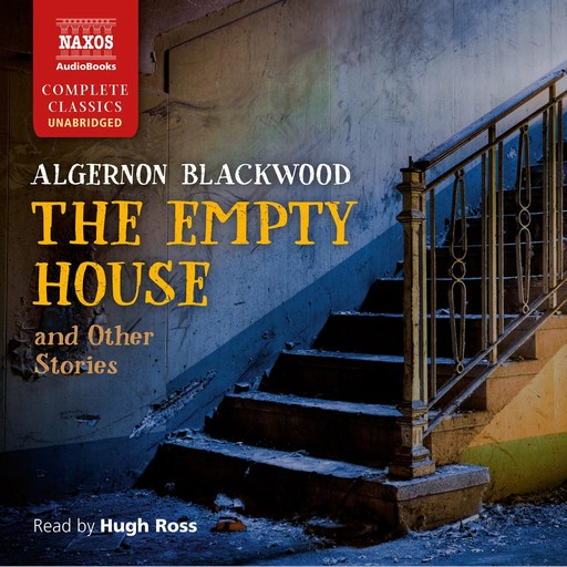 The Empty House and Other Stories, Algernon Blackwood