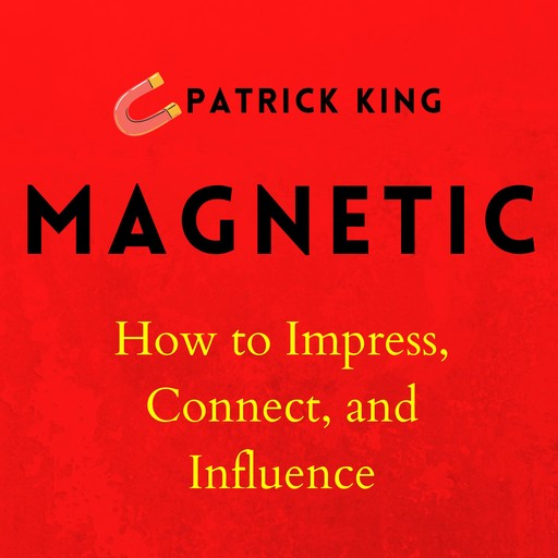 Magnetic, Patrick King