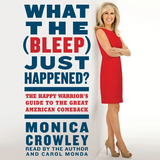What the Bleep Just Happened, Monica Crowley