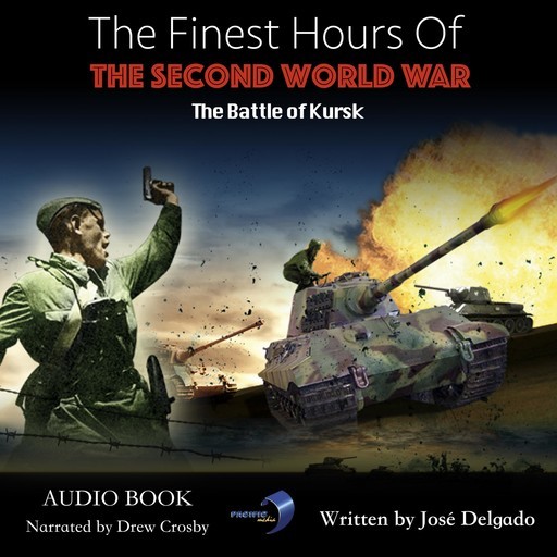 Finest Hours of The Second World War, The: The Battle of Kursk, José Delgado