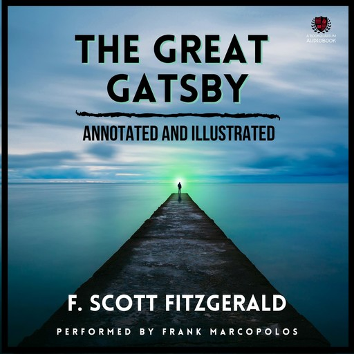 The Great Gatsby (Annotated and Illustrated), Francis Scott Fitzgerald, Frank Marcopolos