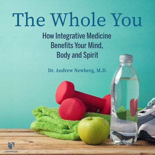 The Whole You, Andrew Newberg
