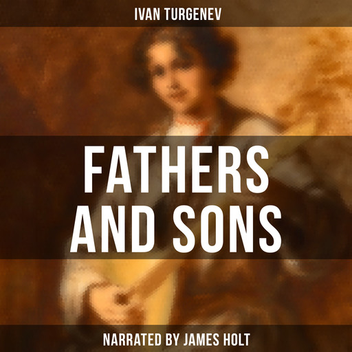 Fathers and Sons, Ivan Turgenev