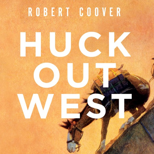 Huck Out West, Robert Coover