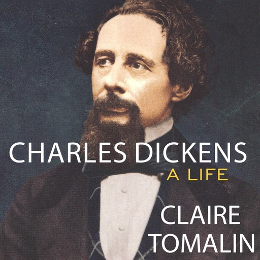 Charles Dickens, Claire Tomalin