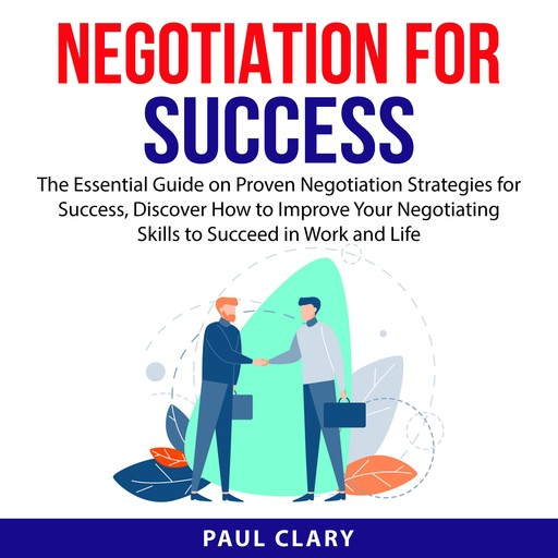 Negotiation For Success, Paul Clary