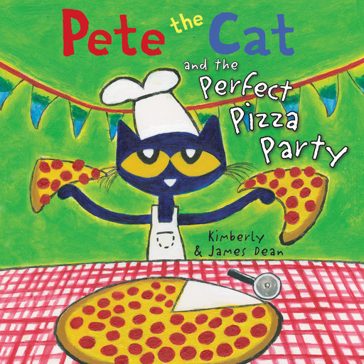 Pete the Cat and the Perfect Pizza Party, Kimberly Dean, James Dean