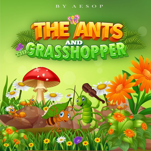The Ants and the Grasshopper, Aesop