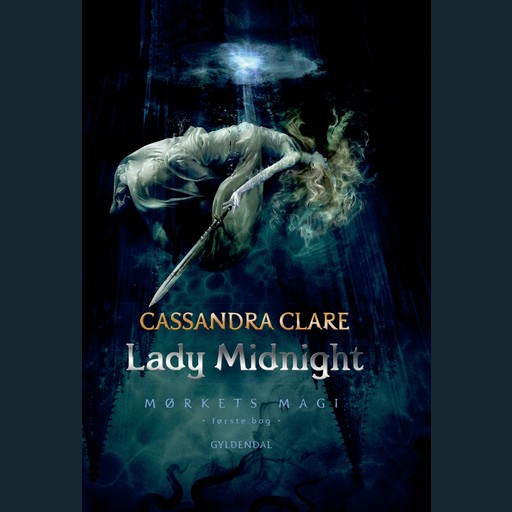 Mørkets magi 1 - Lady Midnight, Cassandra Clare