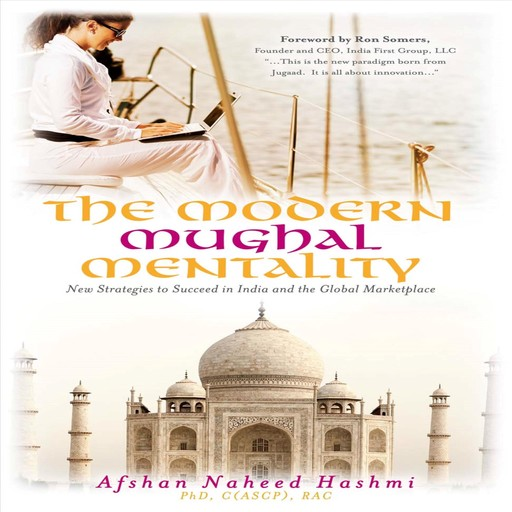 The Modern Mughal Mentality: New Strategies to Succeed in India and the Global Marketplace, Afshan Naheed Hashmi