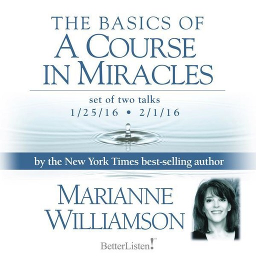 The Basics of a Course in Miracles, Marianne Williamson