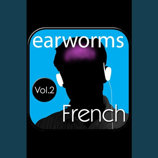 Rapid French Vol. 2, Earworms Learning