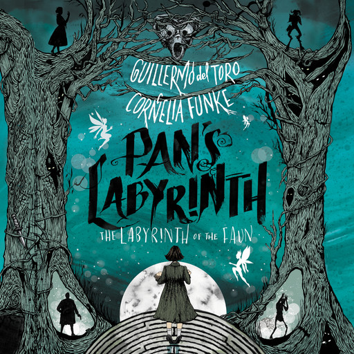 Pan's Labyrinth: The Labyrinth of the Faun, Cornelia Funke, Guillermo Del Toro