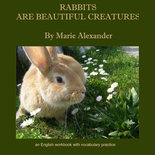 Rabbits Are Beautiful Creatures, Marie Alexander