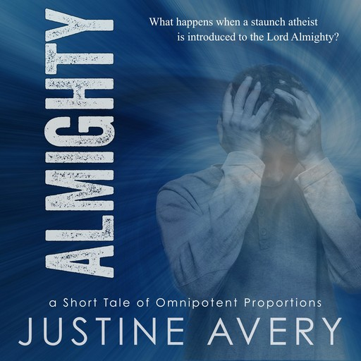 Almighty, Justine Avery