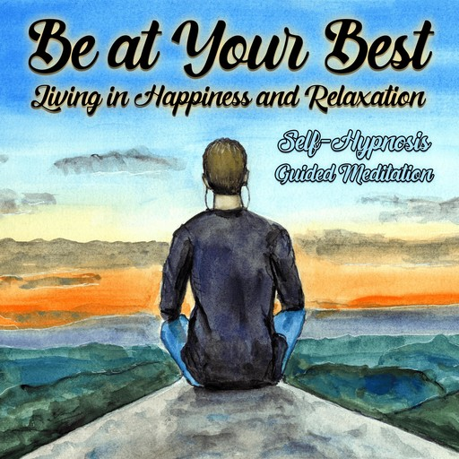 Be Your Best, Living in Happiness and Relaxation, Loveliest Dreams