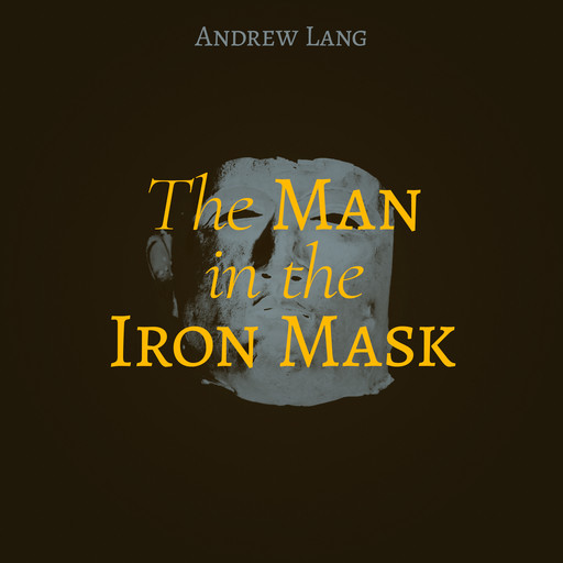 The Man in the Iron Mask, Andrew Lang