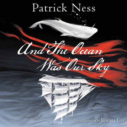 And The Ocean Was Our Sky, Patrick Ness