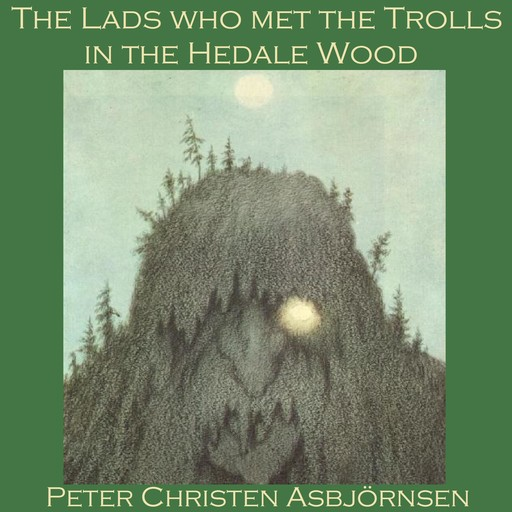 The Lads Who Met the Trolls in the Hedale Wood, Peter Christen Asbjørnsen