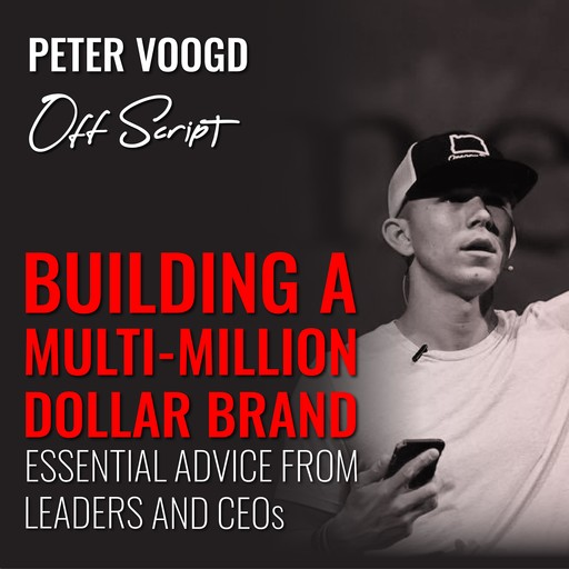 Building a Multi-Million Dollar Brand, Peter Voogd