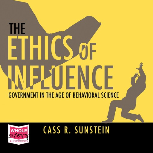 The Ethics of Influence, Cass Sunstein