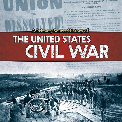 A Primary Source History of the US Civil War, John Micklos