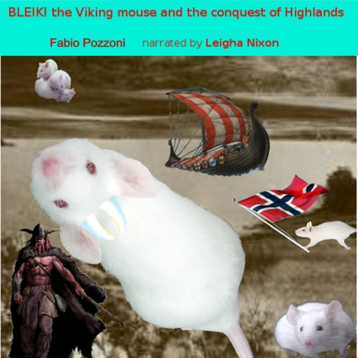 Bleiki The Viking mouse and the conquest of Highlands, Fabio Pozzoni