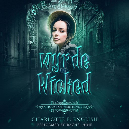 Wyrde and Wicked, Charlotte E. English