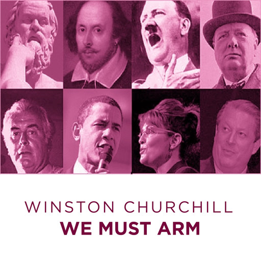 Great Speeches We Must Arm, Winston Churchill