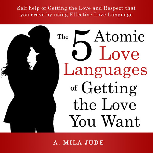 The Five Atomic Love Languages of Getting The Love You Want, Don Jacobsen