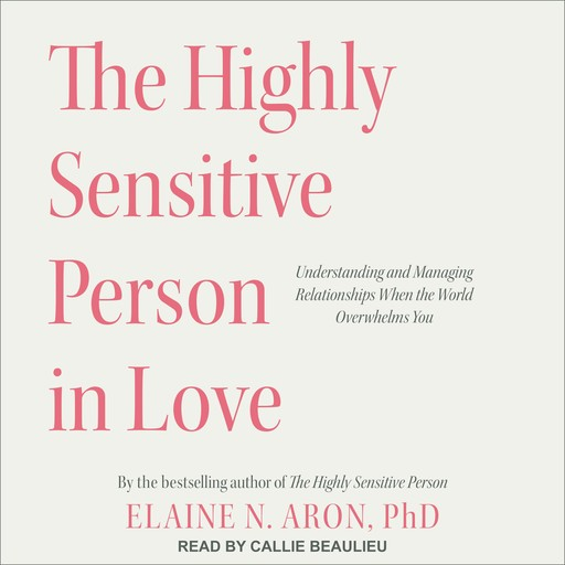 The Highly Sensitive Person in Love, Elaine Aron