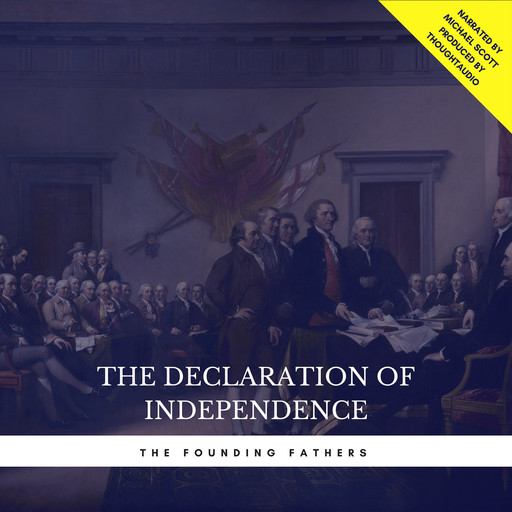 The Declaration of Independence, Thomas Jefferson, Founding Fathers