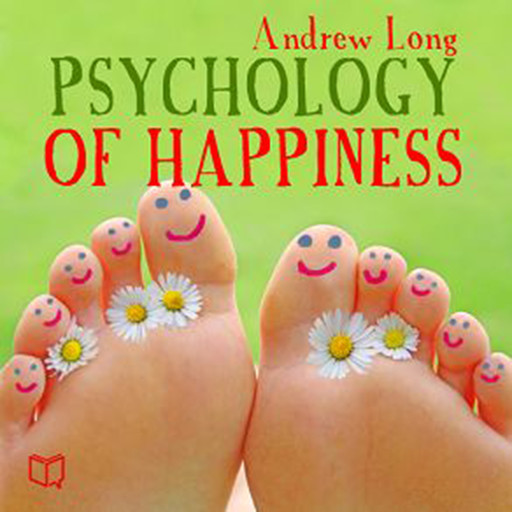 Psychology of Happiness, Andrew Long