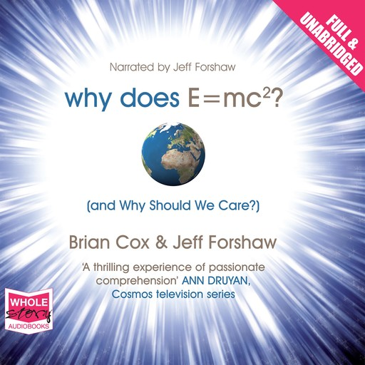 Why Does E=MC² and Why Should We Care?, Brian Cox, Jeff Forshaw
