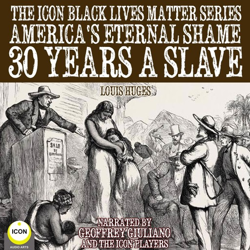 The Icon Black Lives Matter Series, America's Eternal Shame 30 Years A Slave, Louis Huges
