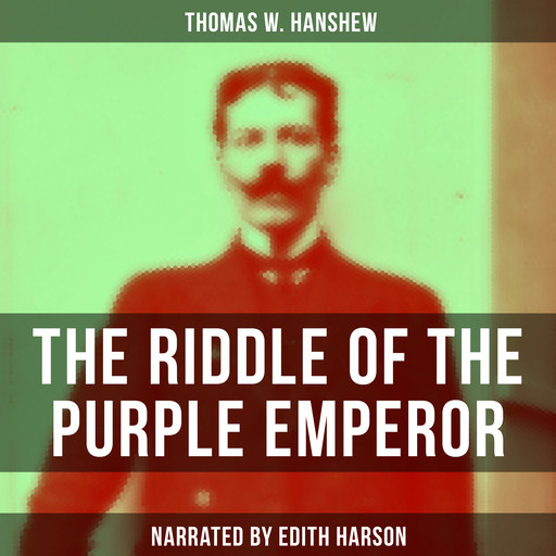 The Riddle of the Purple Emperor, Thomas W.Hanshew