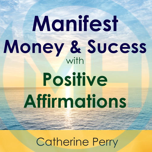 Manifest Money and Success with Positive Affirmations, Joel Thielke