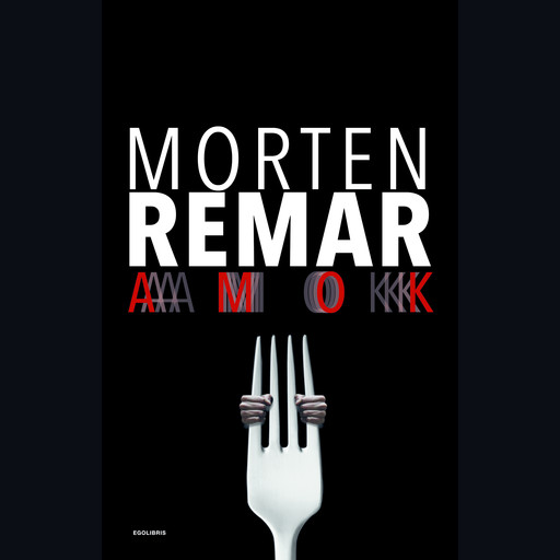 Amok, Morten Remar
