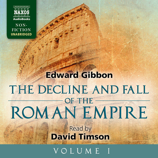 Decline and Fall of the Roman Empire, Volume I, The (unabridged), Edward Gibbon