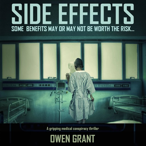 Side Effects: A Gripping Medical Conspiracy Thriller (Side Effects Series Book 1), Owen Grant