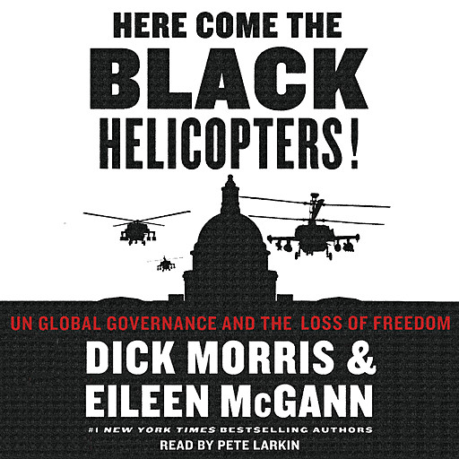Here Come the Black Helicopters!, Dick Morris, Eileen McGann