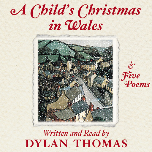 A Child's Christmas In Wales, Дилан Томас