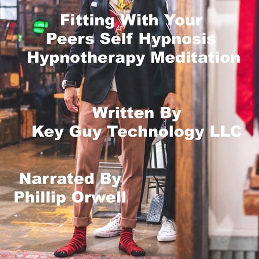 Fitting With Your Peers Self Hypnosis Hypnotherapy Meditation, Key Guy Technology LLC
