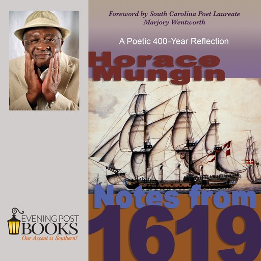 Notes from 1619: A Poetic 400-Year Reflection, Marjory Wentworth, Horace Mungin