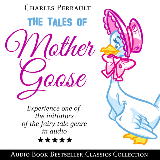 The Tales of Mother Goose: Audio Book Bestseller Classics Collection, Charles Perrault