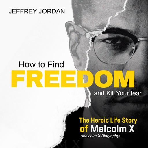 How to find freedom and kill your fear, Jeffrey Jordan