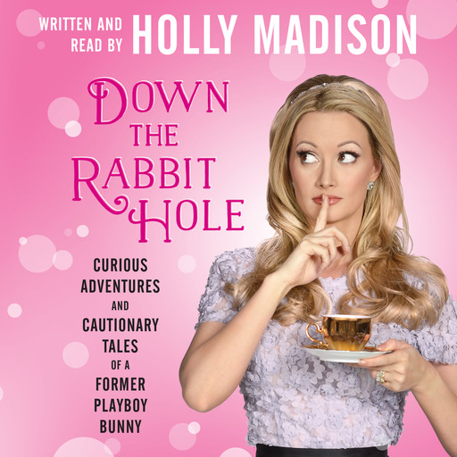 Down the Rabbit Hole, Holly Madison