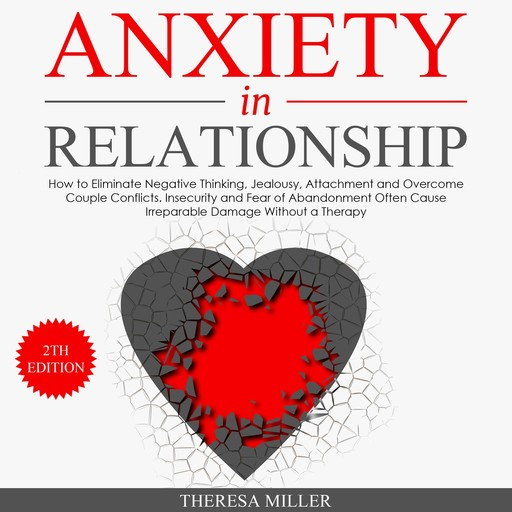 ANXIETY in RELATIONSHIP 2th EDITION, THERESA MILLER