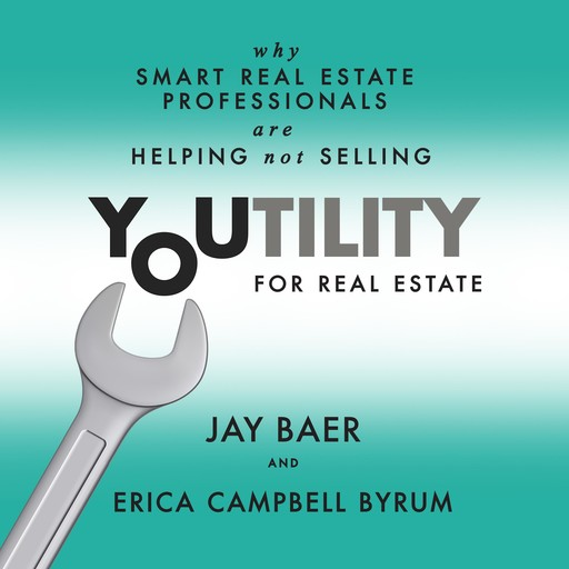 Youtility for Real Estate, Jay Baer, Erica Campbell Byrum