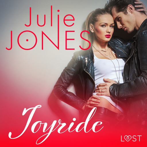 Joyride - erotisk novell, Julie Jones